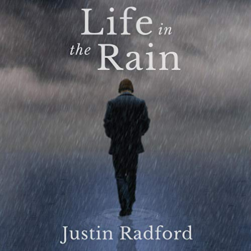 Life in the Rain Audiobook By Justin Radford cover art