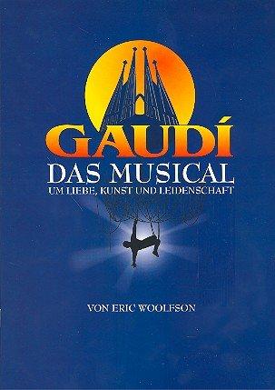 Gaudi - Musical. Songbuch