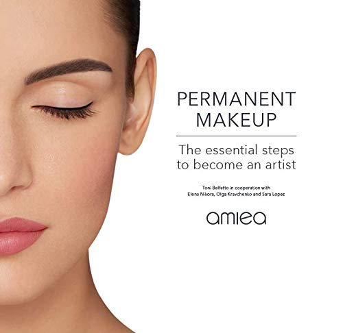 PERMANENT MAKEUP: The essential steps to become an artist