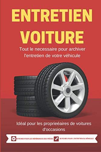 Carnet entretien voiture: livre de bord de votre voiture / parfait pour les voitures d'occasions des particuliers / carnet de maintenance automobile