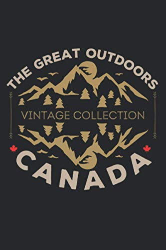 "Canada Journal: The Great Outdoors Vintage Diary | Wanderlust & Adventure | Canada Souvenir | Lined Journal 120 Pages 6""x9\"""