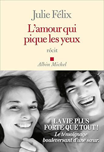 L'Amour qui pique les yeux - Julie Félix