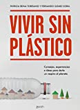 Vivir sin plástico: Consejos, experiencias e ideas para darle un respiro al planeta (Zenith Green)