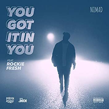 You Got It In You (feat. Rockie Fresh)
