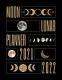 Moon Lunar Planner 2021 - 2022 Goals Calendar For Jul 2021 to Jun 2022: Moon Phase Calendar Diary For 12 Months, Includes Lunar Phases Calendar, Lunar ... Quarter Moon, Full Moon and Last Quarter Moon
