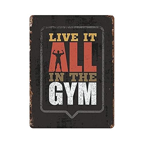 XCNGG Live It All In The Gym Póster de pared de metal Cartel de chapa Vintage Cena Restaurante Cafe Tienda Decoración 16x12in (40x30cm)