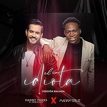 El Idiota (Version Balada)