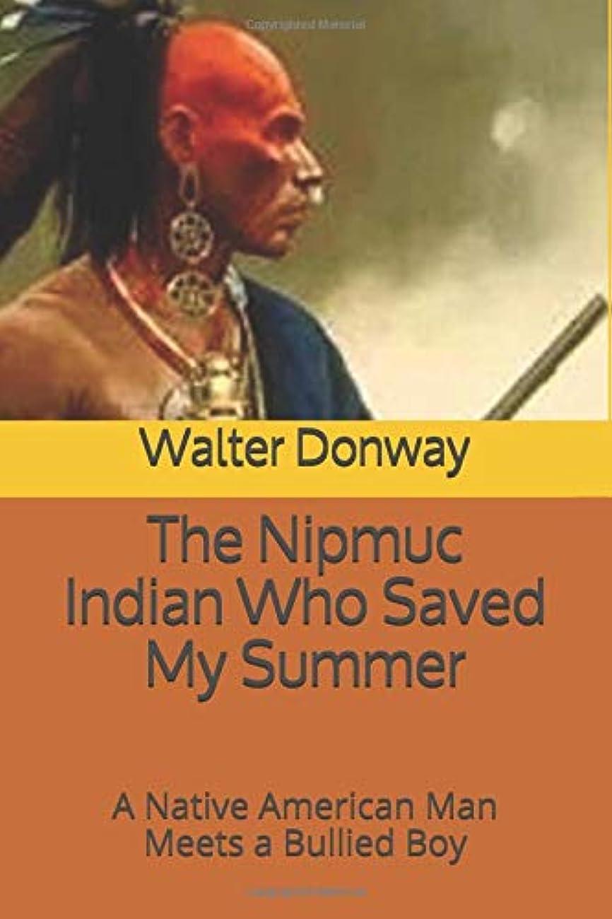 勝利め言葉フライカイトThe Nipmuc Indian Who Saved My Summer: A Native American Man Meets a Bullied Boy