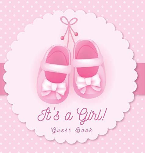 It's a Girl! Guest Book: Baby Shower Sign in Advice for Parents Wishes for a Baby Gift Log Keepsake Pages Photo Pink Ballerina Tutu Theme Hardback
