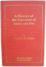 A History of the Literature of Adam and Eve (Early Judaism & Its Literature)