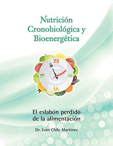 Nutrición Cronobiológica Y Bioenergética (Edición a Color): El Eslabón...