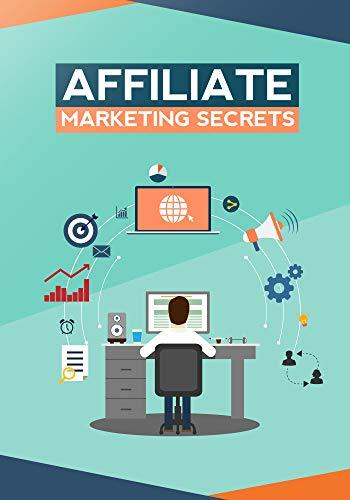 Affiliate Marketing Secrets: Affiliate Marketing For Beniginners (How to start affiliate marketing) (English Edition)