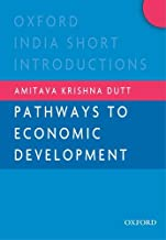 Pathways to Economic Development (Oxford India Short Introductions Series)