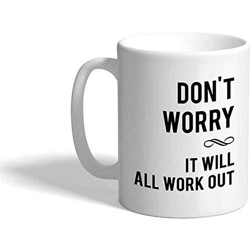 Taza de café No se preocupe, todo saldrá bien Inspiración y motivación Taza de té de cerámica