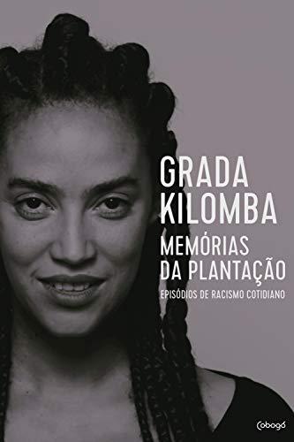 Memórias da plantação: episódios de racismo cotidiano eBook: Kilomba, Grada, Oliveira, Jess: Amazon.com.br: Loja Kindle