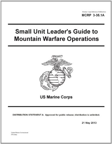 Marine Corps Reference Publication MCRP 3-35.1A Small Unit Leader's Guide to Mountain Warfare Operations US Marine Corps 21 May 2013 (English Edition)
