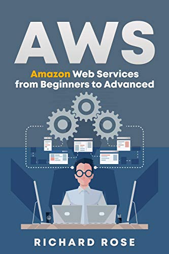 AWS: Amazon Web Services from Beginners to Advanced (English Edition)