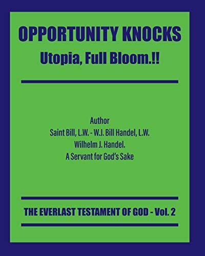 Opportunity Knocks: Utopia, Full Bloom.!!: 2
