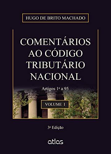 Comentários Ao Código Tributário Nacional: Artigos 1º A 95 - Vol. 1: Volume 1