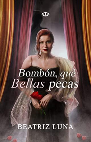 Bombón, qué bellas pecas de Beatriz Luna