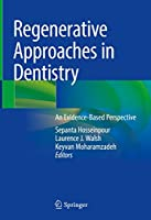 Regenerative Approaches in Dentistry: An Evidence-Based Perspective
