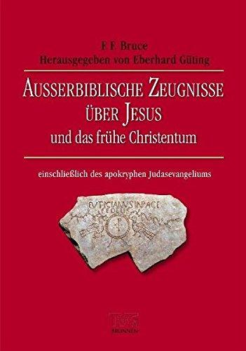 Außerbiblische Zeugnisse über Jesus und das frühe Christentum: einschließlich des apokryphen Judasevangeliums (TVG Monographien und Studienbücher)
