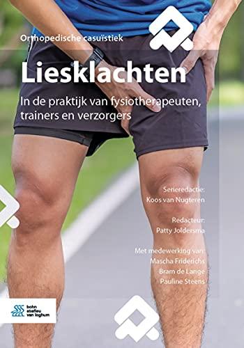 Liesklachten: In de praktijk van fysiotherapeuten, trainers en verzorgers (Orthopedische casuïstiek) (Dutch Edition)