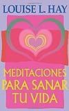 Meditaciones Para Sanar Tu Vida
