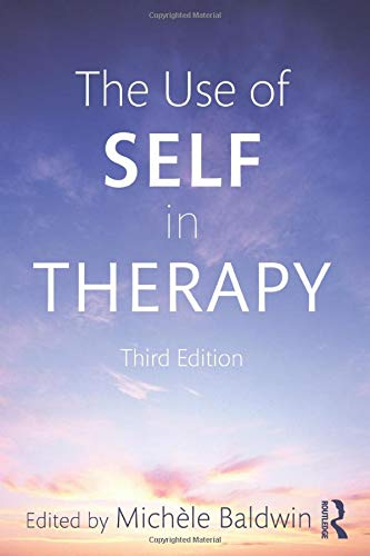 The Use Of Self In Therapy Third Edition