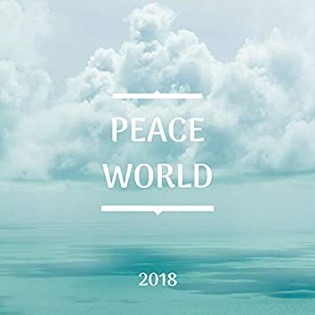 Peace World 2018 - The Most Relaxing Music Imaginable
