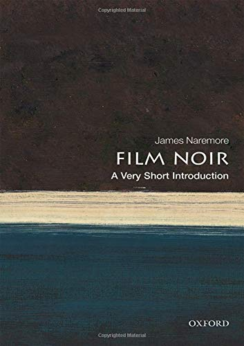 Film Noir: A Very Short Introduction (Very Short Introductions)