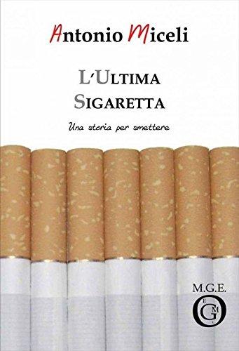 L'ultima sigaretta (Italian Edition)