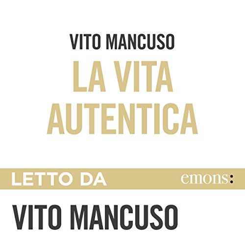 La vita autentica audiobook cover art