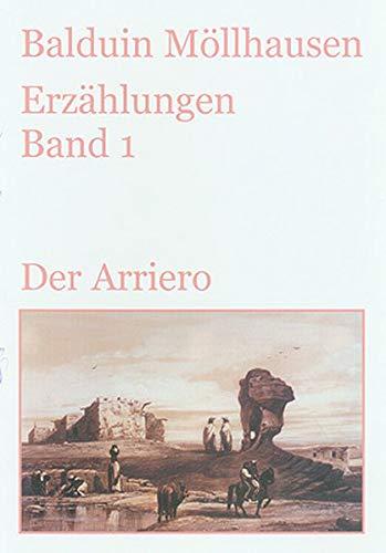 Der Arriero und andere Erzählungen aus Trowitzsch-Kalendern (1870-1878): Gesammelte Erzählungen. Band 1 (Alte deutsche Abenteuerliteratur im ... und Erzählungen von Balduin Möllhausen)