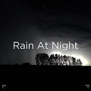"""!!"""" Rain At Night """"!!"""