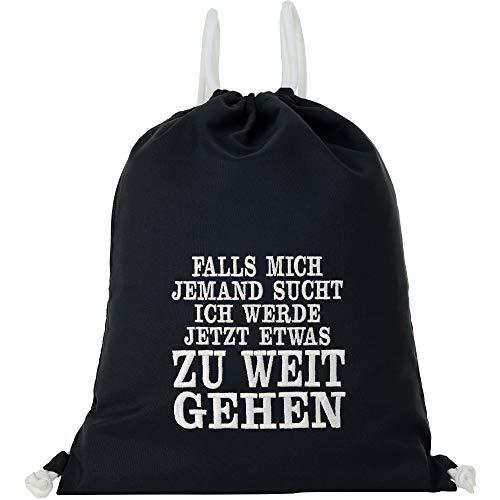 Bolsa de deporte impermeable negra con texto en alemán 'Ich werde jetzt etwas zu weit gehen Gymsack, Gym Bag Hipster Bag Mochila, bolsa de deporte para niñas