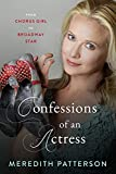 Confessions Of An Actress: From Chorus Girl to Broadway Star