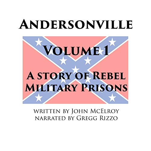 Andersonville - Volume 1: A Story of Rebel Military Prisons Titelbild