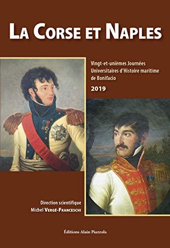 La Corse et Naples - 21eme Journees Universitaires d'Histoire Maritime de Bonifacio