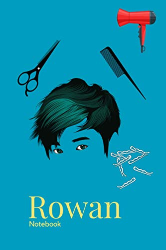 Rowan Notebook: 'Rowan' means 'rowan tree' or 'little redhead'. Lined College Ruled, Glossy Personalized Name Journal For BARBERS 980, A.I.Aqua Color Of The Year