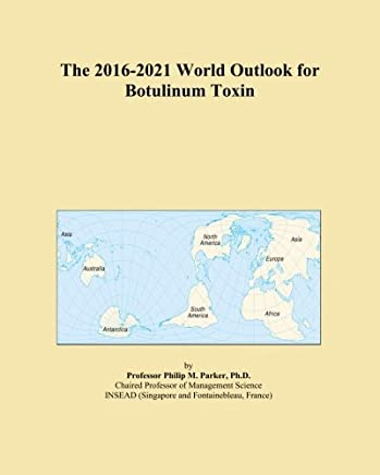 The 2016-2021 World Outlook for Botulinum Toxin