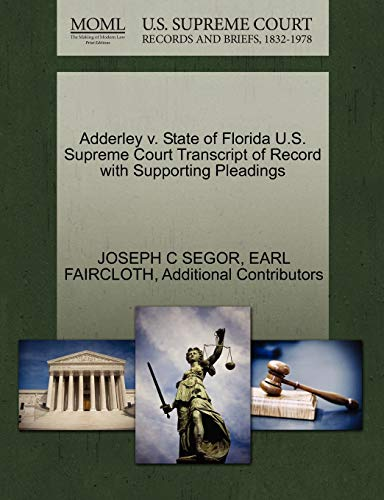 Adderley V. State of Florida U.S. Supreme Court Transcript of Record with Supporting Pleadings