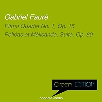 Green Edition - Fauré: Piano Quartet No. 1, Op. 15 & Pelléas et Mélisande, Suite, Op. 80