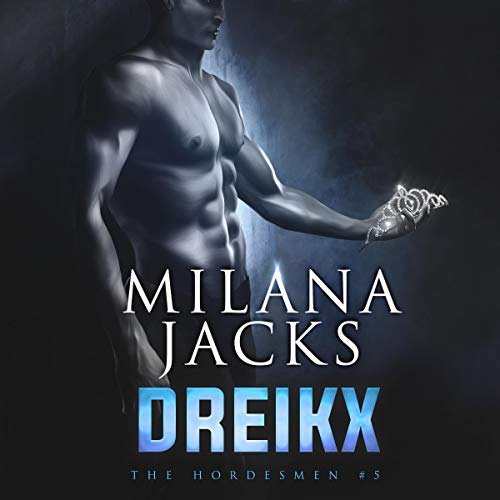 Dreikx Audiobook By Milana Jacks cover art
