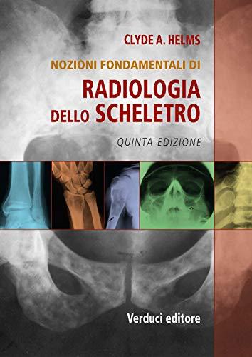 Radiologia dello scheletro. Nozioni fondamentali