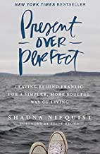 Download Present Over Perfect: Leaving Behind Frantic for a Simpler, More Soulful Way of Living PDF
