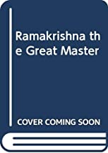 Ramakrishna the Great Master