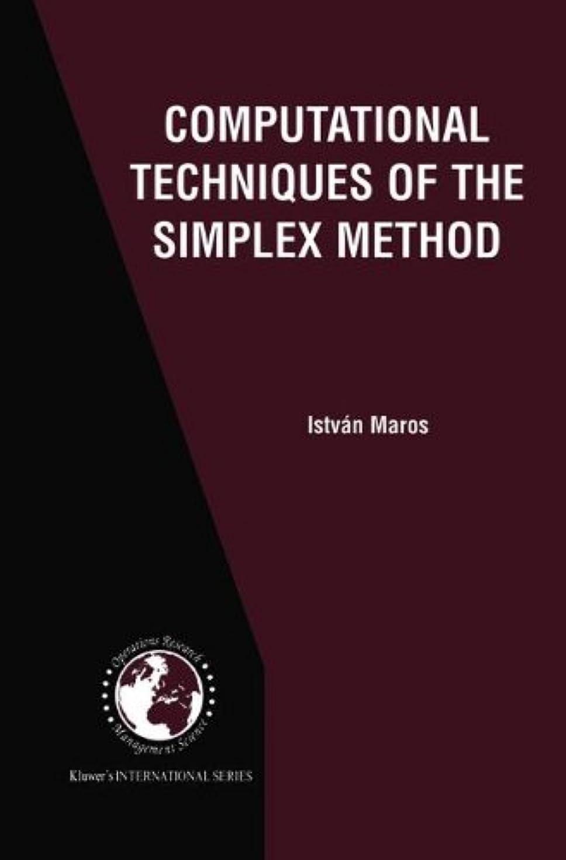 不名誉な聞きますウィンクComputational Techniques of the Simplex Method (International Series in Operations Research & Management Science)