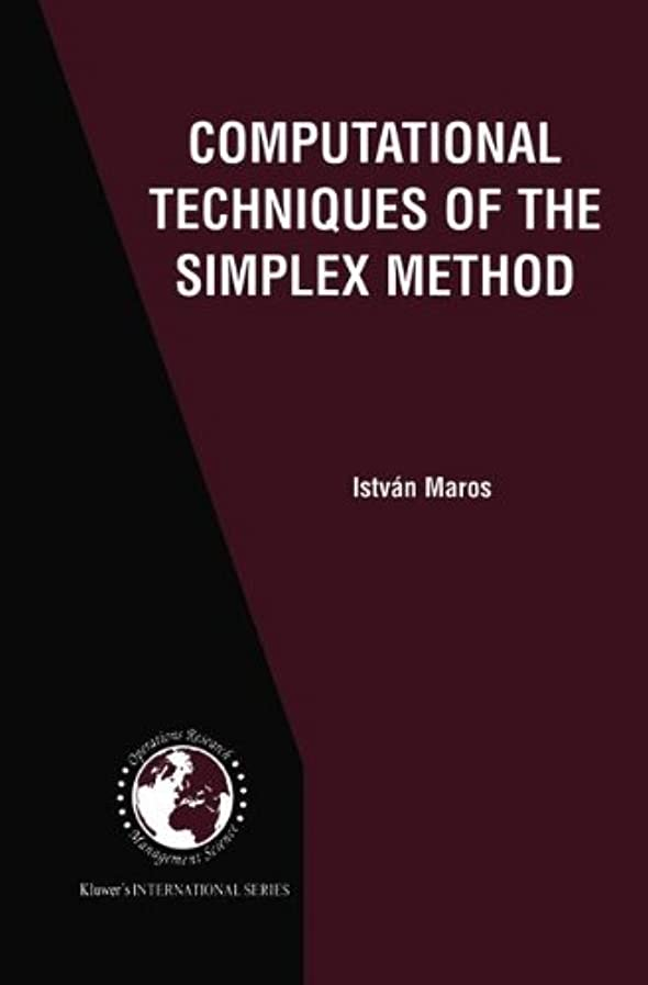 コーナー陪審遺伝子Computational Techniques of the Simplex Method (International Series in Operations Research & Management Science)