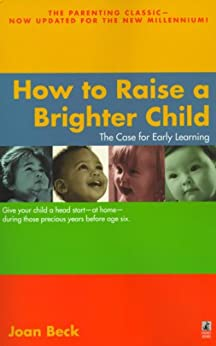 How to Raise a Brighter Child by [Joan Beck]